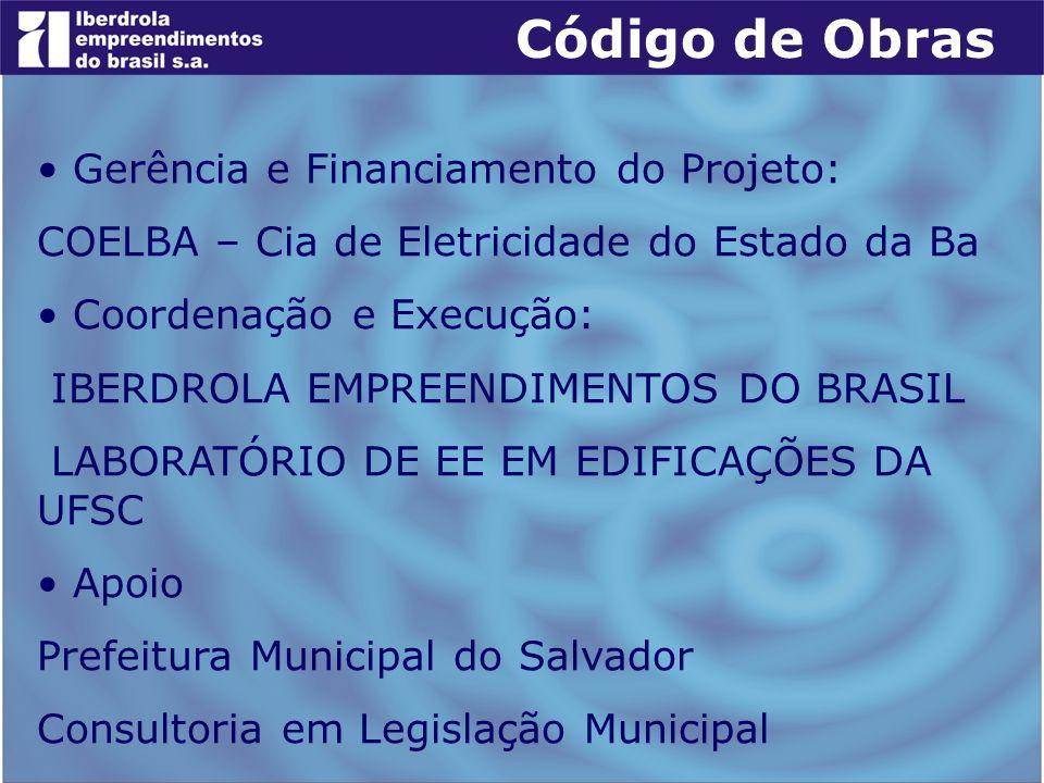 Gerência e Financiamento do Projeto: COELBA – Cia de Eletricidade do Estado da Ba Coordenação e Execução: IBERDROLA EMPREENDIMENTOS DO BRASIL LABORATÓ