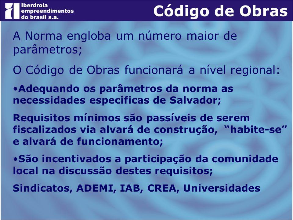 Código de Obras A Norma engloba um número maior de parâmetros; O Código de Obras funcionará a nível regional: Adequando os parâmetros da norma as nece