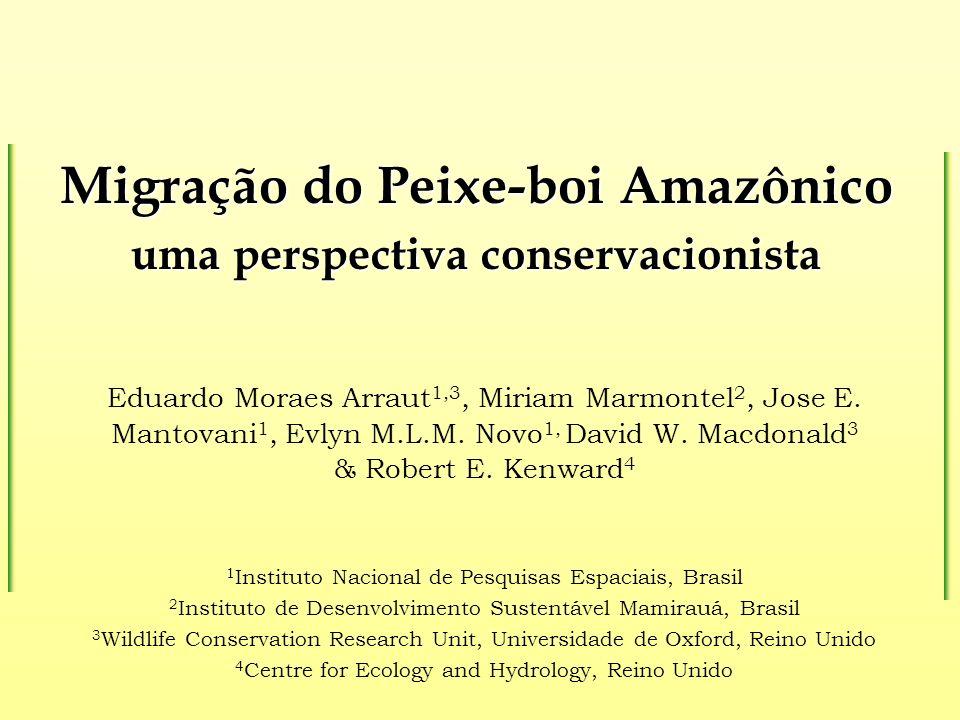 Migração do Peixe-boi Amazônico uma perspectiva conservacionista Eduardo Moraes Arraut 1,3, Miriam Marmontel 2, Jose E. Mantovani 1, Evlyn M.L.M. Novo