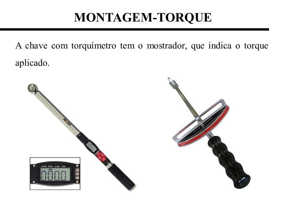 MONTAGEM-TORQUE A chave com torquímetro tem o mostrador, que indica o torque aplicado.