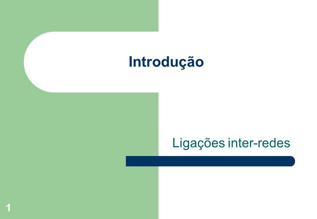 1 Introdução Ligações inter-redes
