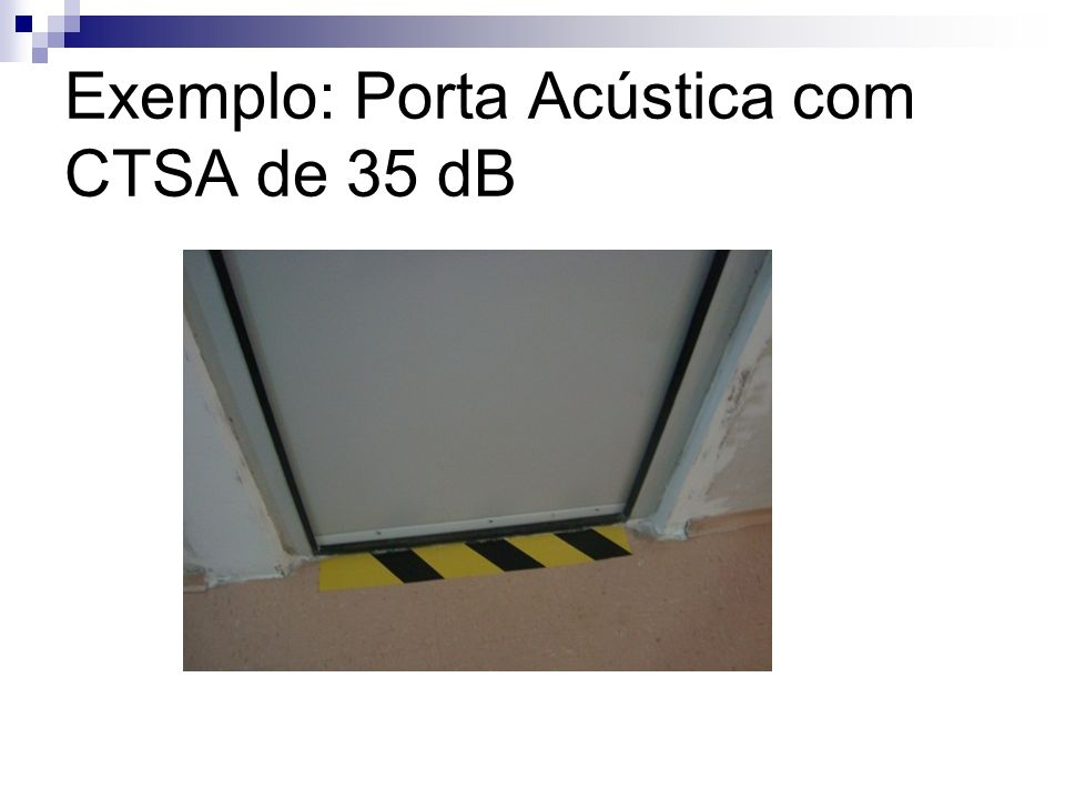 Exemplo: Porta Acústica com CTSA de 35 dB