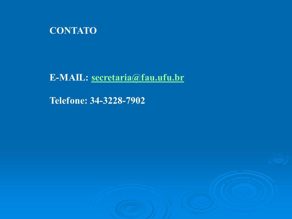 CONTATO E-MAIL: secretaria@fau.ufu.brsecretaria@fau.ufu.br Telefone: 34-3228-7902