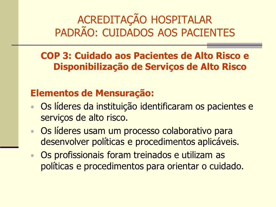 ACREDITAÇÃO HOSPITALAR PADRÃO: CUIDADOS AOS PACIENTES COP 3: Cuidado aos Pacientes de Alto Risco e Disponibilização de Serviços de Alto Risco Elemento