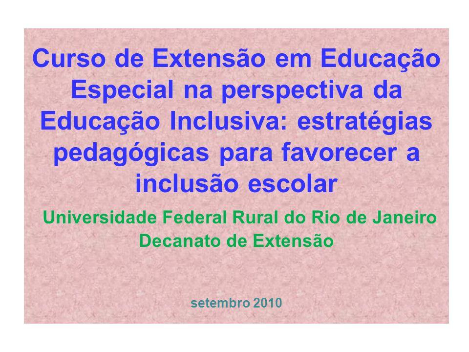 Curso de Extensão em Educação Especial na perspectiva da Educação Inclusiva: estratégias pedagógicas para favorecer a inclusão escolar Universidade Fe