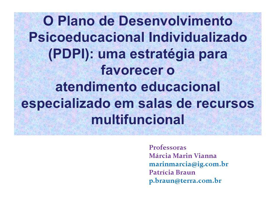 O Plano de Desenvolvimento Psicoeducacional Individualizado (PDPI): uma estratégia para favorecer o atendimento educacional especializado em salas de
