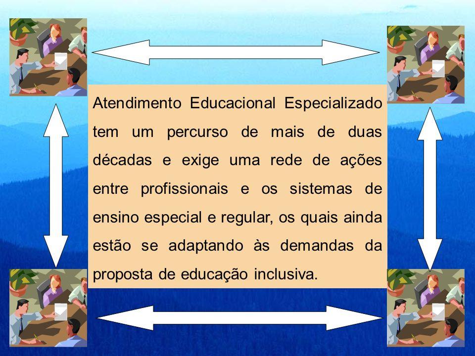 Atendimento Educacional Especializado tem um percurso de mais de duas décadas e exige uma rede de ações entre profissionais e os sistemas de ensino es