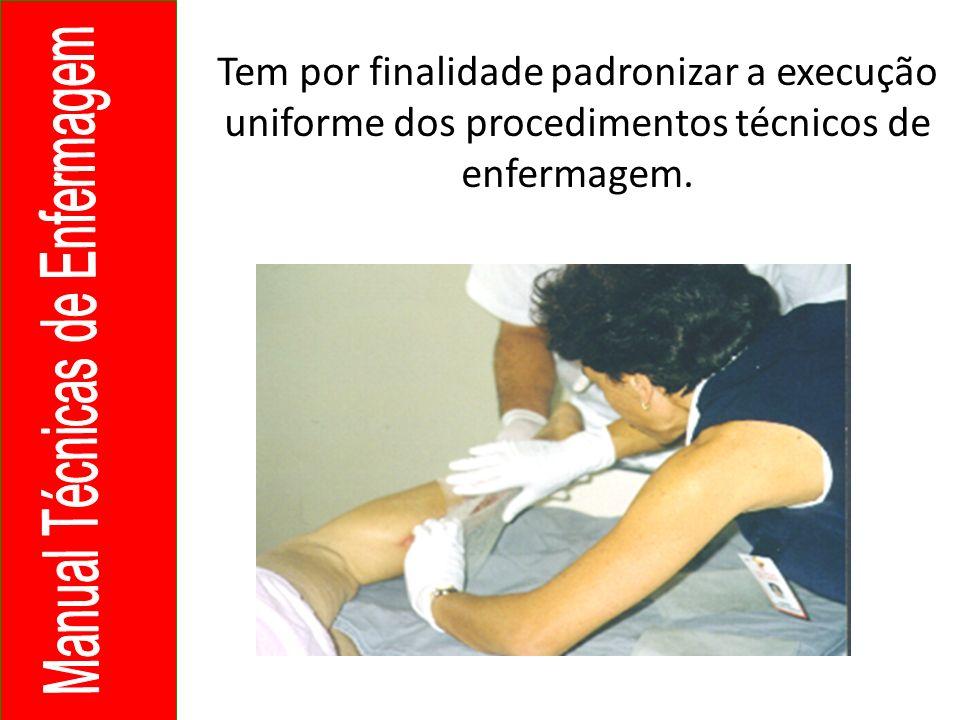Tem por finalidade padronizar a execução uniforme dos procedimentos técnicos de enfermagem.