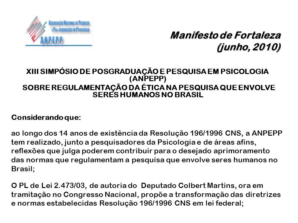Manifesto de Fortaleza (junho, 2010) XIII SIMPÓSIO DE POSGRADUAÇÃO E PESQUISA EM PSICOLOGIA (ANPEPP) SOBRE REGULAMENTAÇÃO DA ÉTICA NA PESQUISA QUE ENV