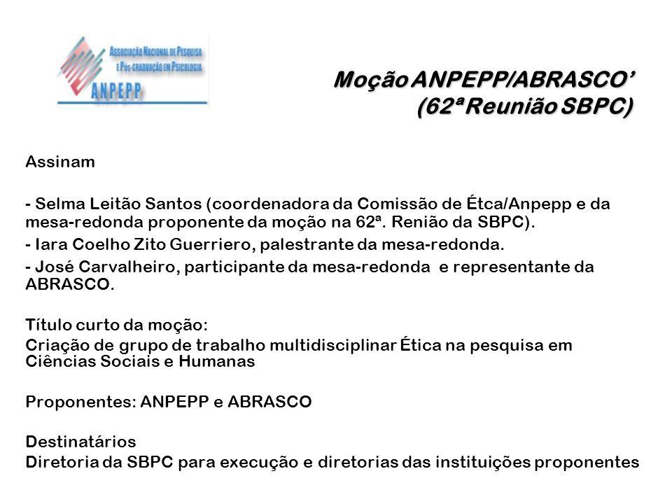 Moção ANPEPP/ABRASCO (62ª Reunião SBPC) Assinam - Selma Leitão Santos (coordenadora da Comissão de Étca/Anpepp e da mesa-redonda proponente da moção n