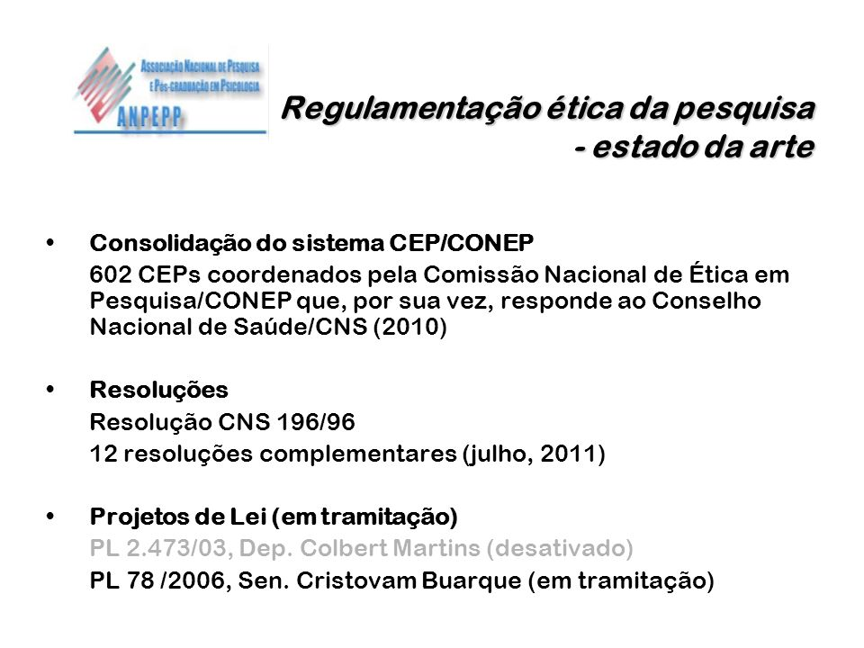 Regulamentação ética da pesquisa - estado da arte Regulamentação ética da pesquisa - estado da arte Consolidação do sistema CEP/CONEP 602 CEPs coorden