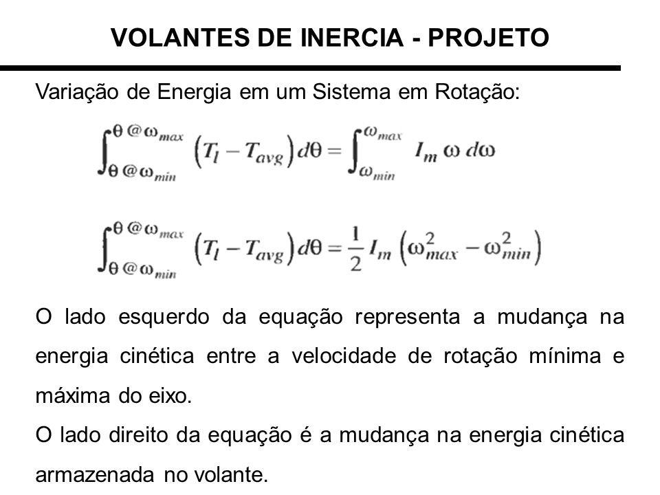 Variação de Energia em um Sistema em Rotação: O lado esquerdo da equação representa a mudança na energia cinética entre a velocidade de rotação mínima