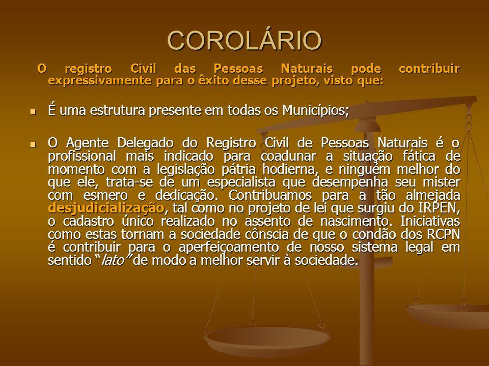 COROLÁRIO O registro Civil das Pessoas Naturais pode contribuir expressivamente para o êxito desse projeto, visto que: O registro Civil das Pessoas Na