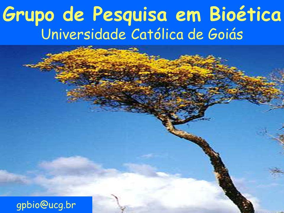 Grupo de Pesquisa em Bioética Universidade Católica de Goiás gpbio@ucg.br
