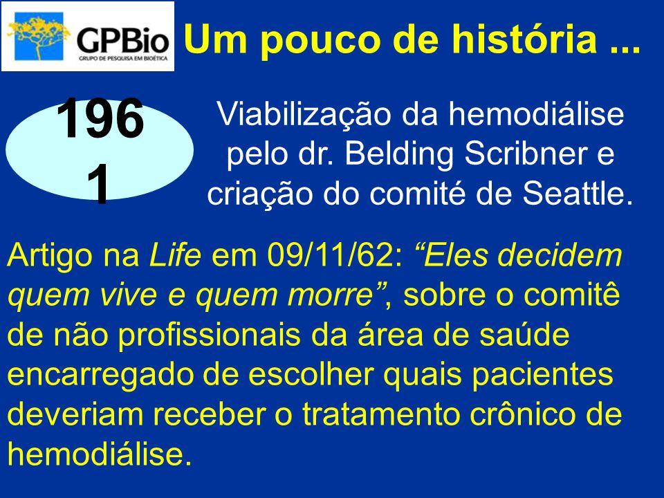 Um pouco de história... Artigo na Life em 09/11/62: Eles decidem quem vive e quem morre, sobre o comitê de não profissionais da área de saúde encarreg