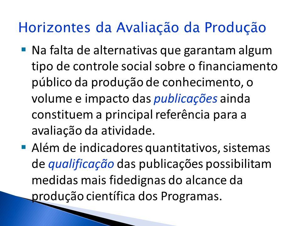 Horizontes da Avaliação da Produção Na falta de alternativas que garantam algum tipo de controle social sobre o financiamento público da produção de c