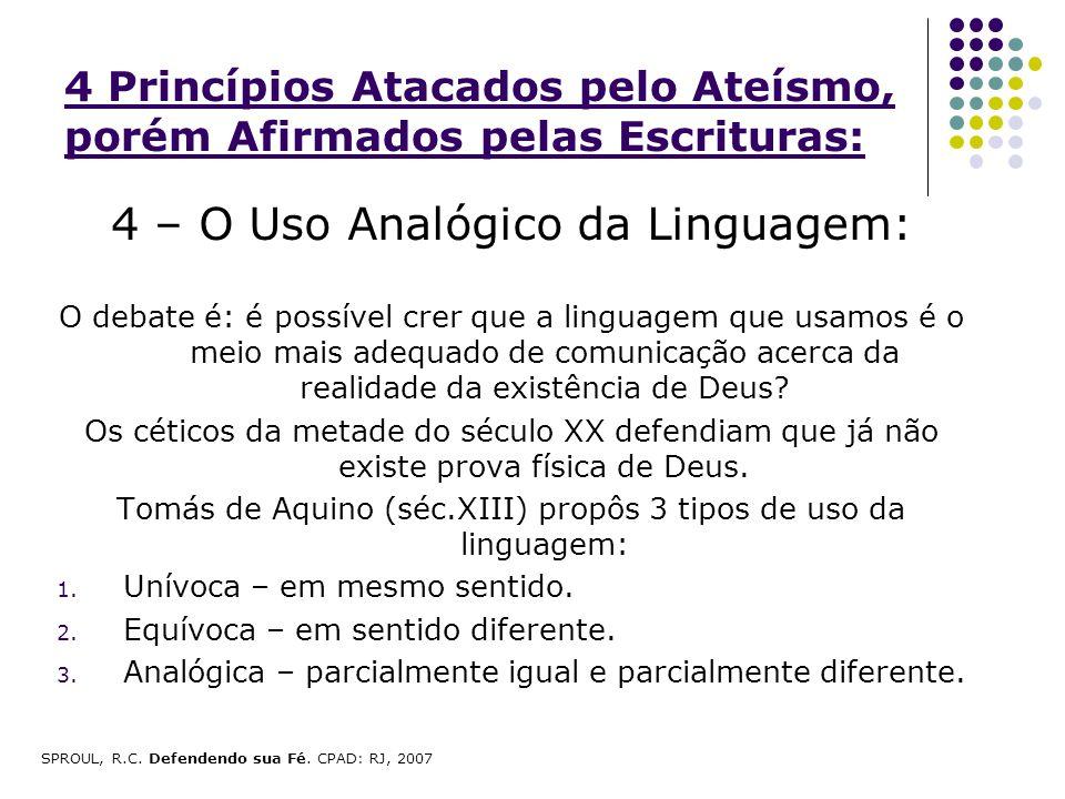 4 Princípios Atacados pelo Ateísmo, porém Afirmados pelas Escrituras: 4 – O Uso Analógico da Linguagem: O debate é: é possível crer que a linguagem qu