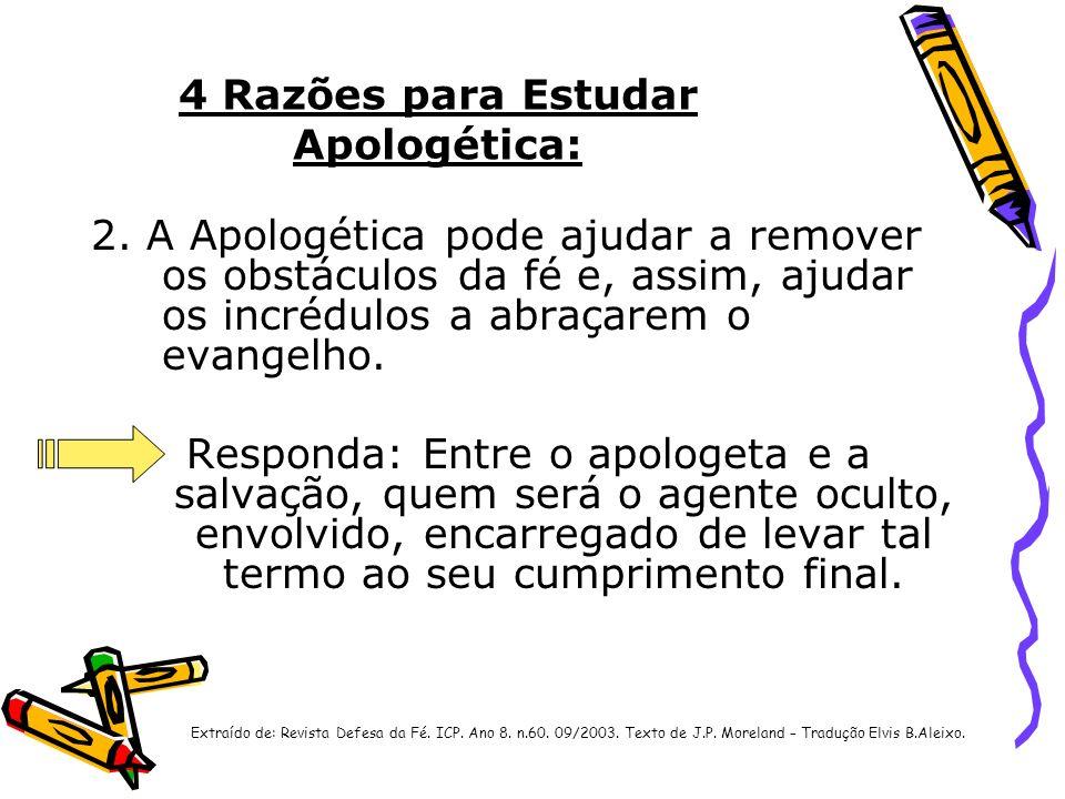 4 Razões para Estudar Apologética: 2. A Apologética pode ajudar a remover os obstáculos da fé e, assim, ajudar os incrédulos a abraçarem o evangelho.