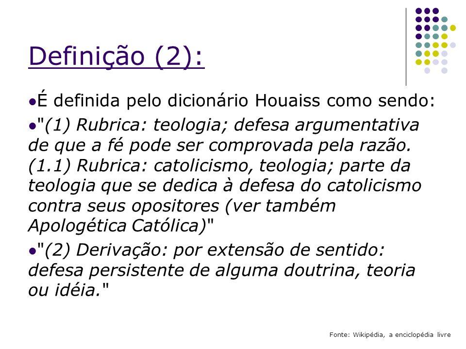 Definição (2): É definida pelo dicionário Houaiss como sendo: