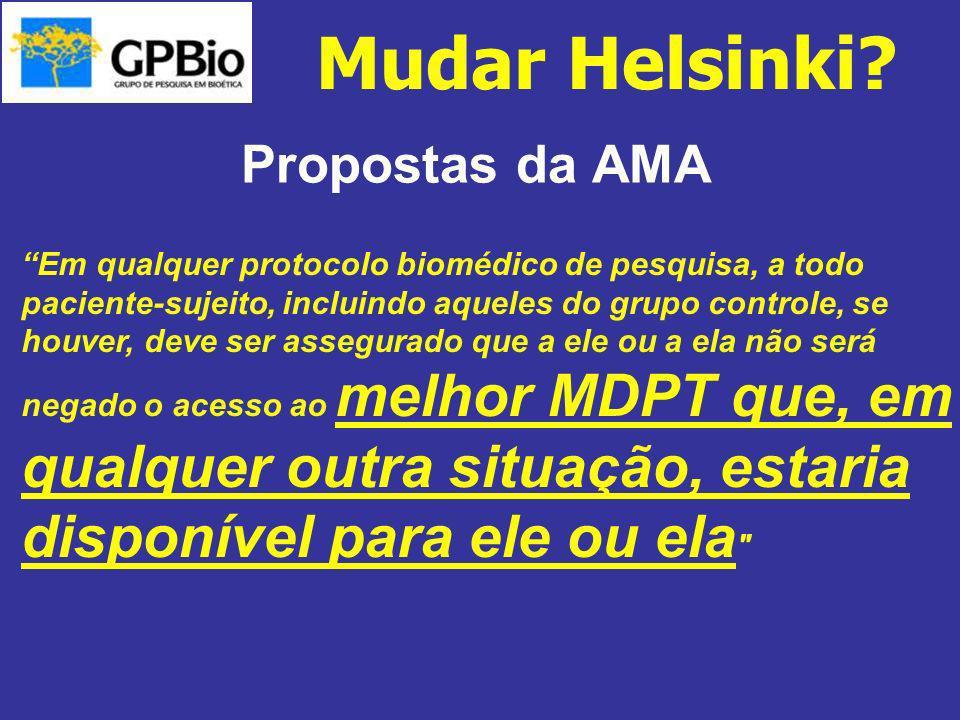 Propostas da AMA Em qualquer protocolo biomédico de pesquisa, a todo paciente-sujeito, incluindo aqueles do grupo controle, se houver, deve ser assegu
