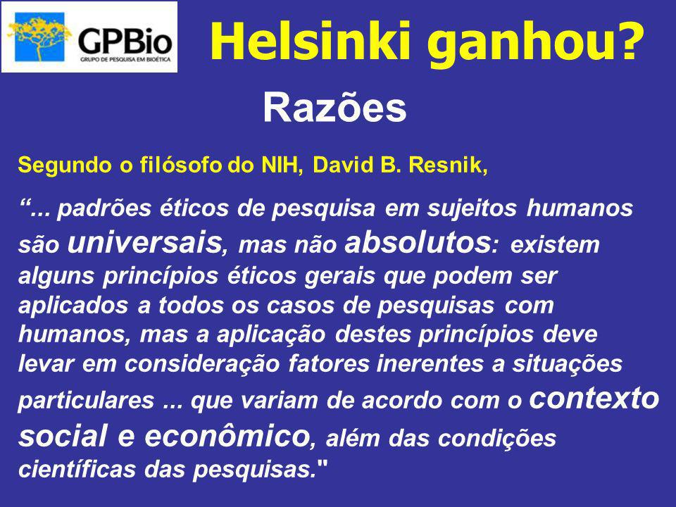Razões Segundo o filósofo do NIH, David B. Resnik,... padrões éticos de pesquisa em sujeitos humanos são universais, mas não absolutos : existem algun