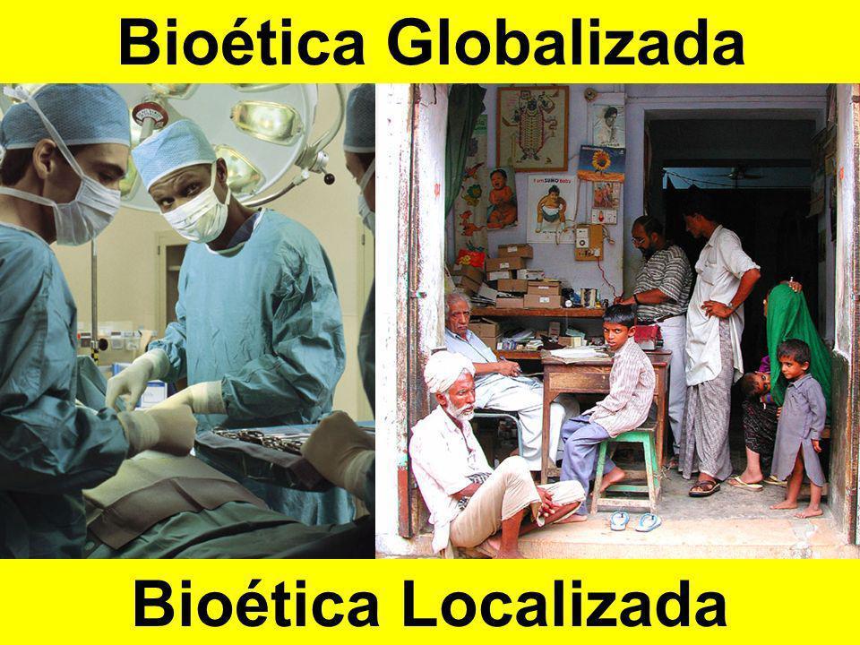 Bioética Localizada Bioética Globalizada