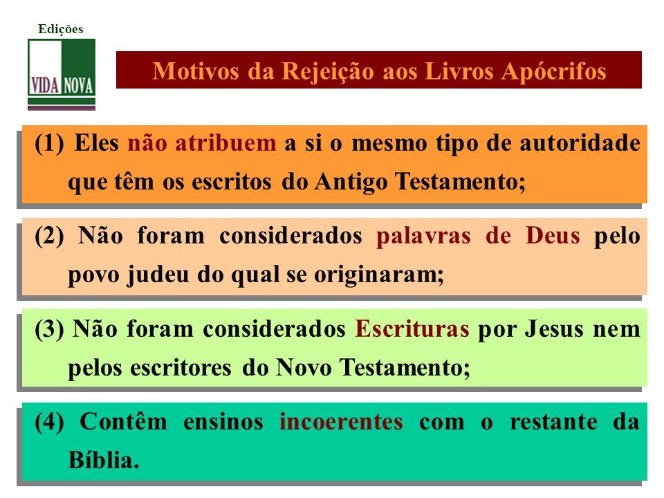 (1) Eles não atribuem a si o mesmo tipo de autoridade que têm os escritos do Antigo Testamento; (2) Não foram considerados palavras de Deus pelo povo