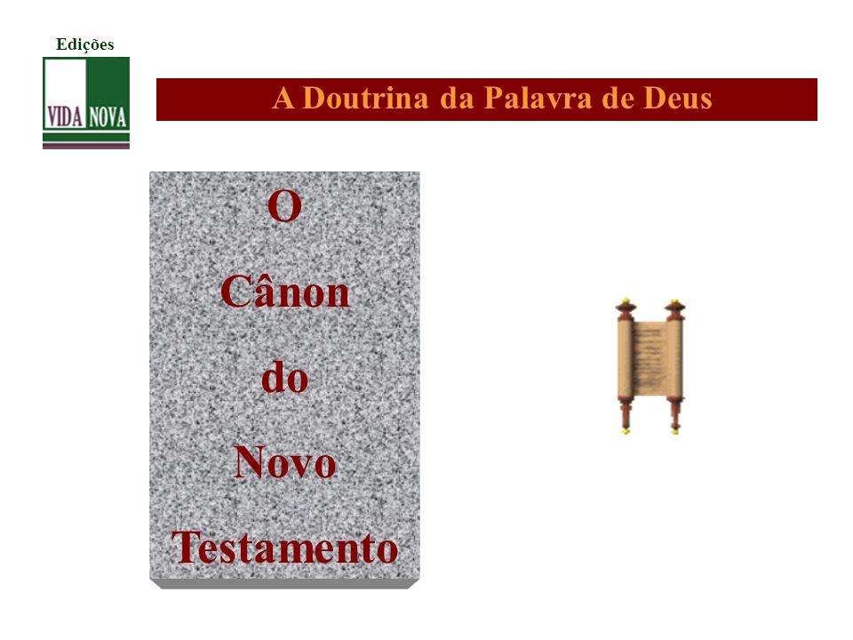 A Doutrina da Palavra de Deus Edições O Cânon do Novo Testamento