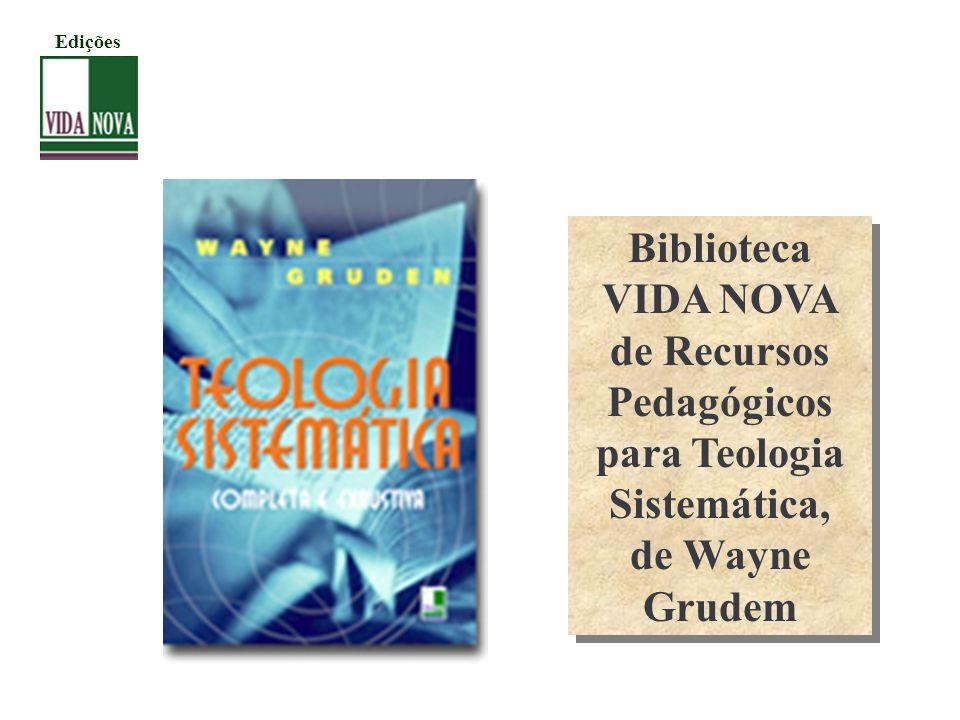 Biblioteca VIDA NOVA de Recursos Pedagógicos para Teologia Sistemática, de Wayne Grudem Edições