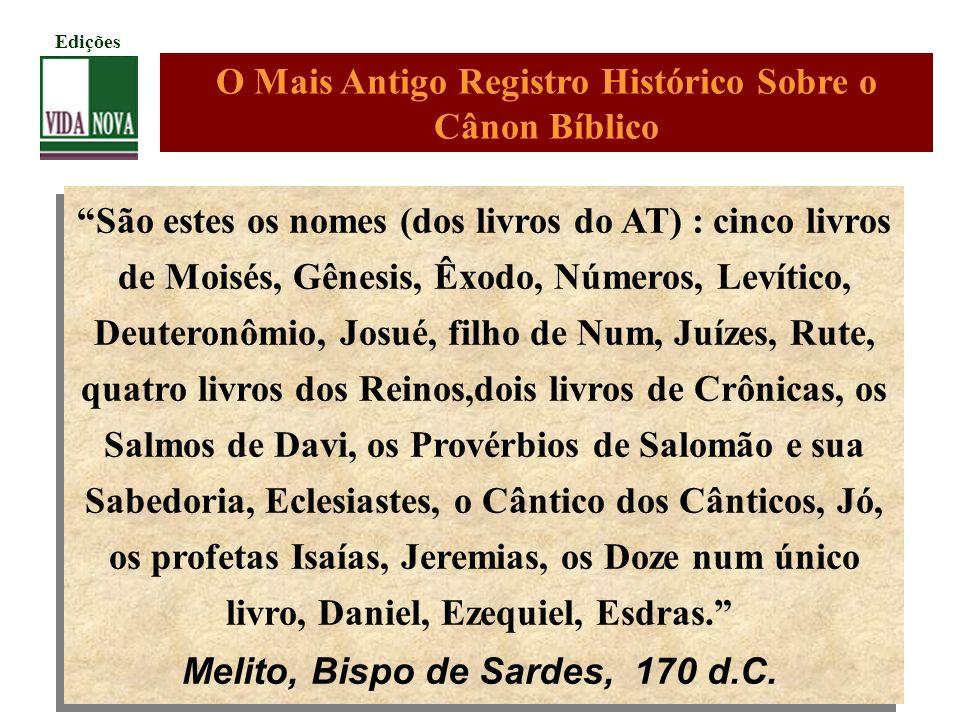 São estes os nomes (dos livros do AT) : cinco livros de Moisés, Gênesis, Êxodo, Números, Levítico, Deuteronômio, Josué, filho de Num, Juízes, Rute, qu