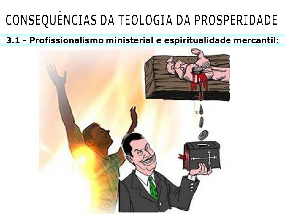 3.1 - Profissionalismo ministerial e espiritualidade mercantil: