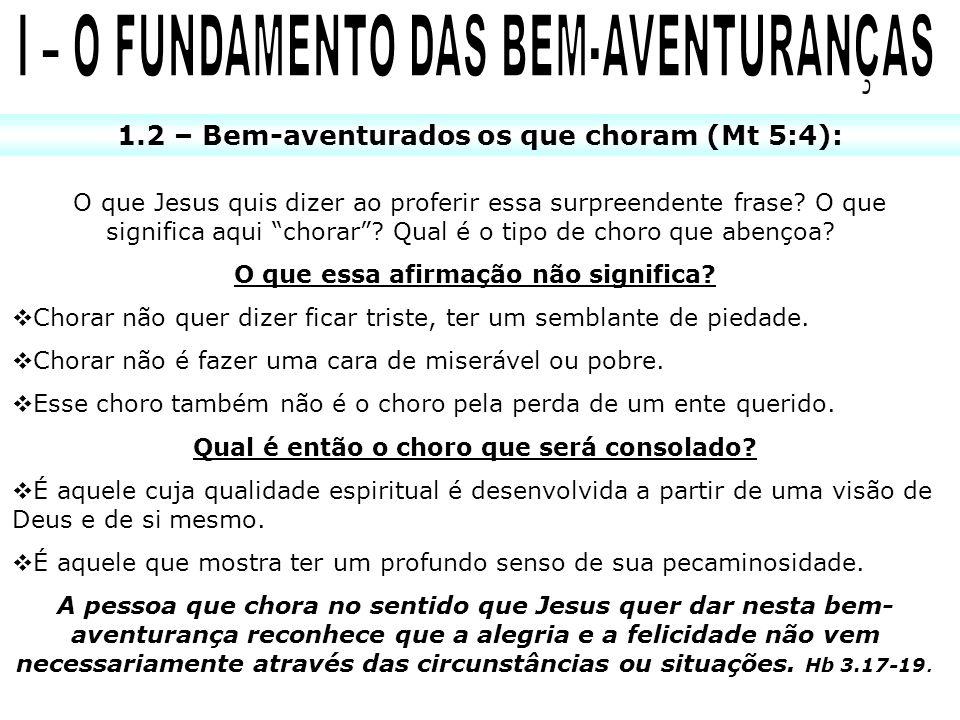 1. O que significa ser bem-aventurado? 2. Como é vista a pobreza no Sermão da Montanha?