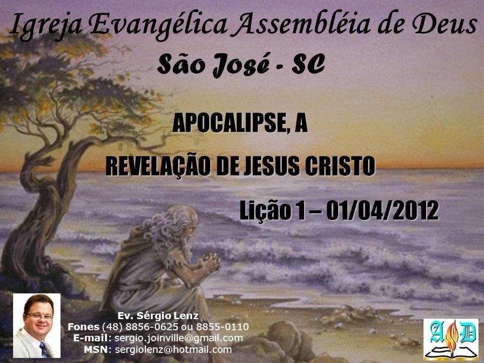 Igreja Evangélica Assembléia de Deus São José - SC Ev. Sérgio Lenz Fones (48) 8856-0625 ou 8855-0110 E-mail: sergio.joinville@gmail.com MSN: sergiolen