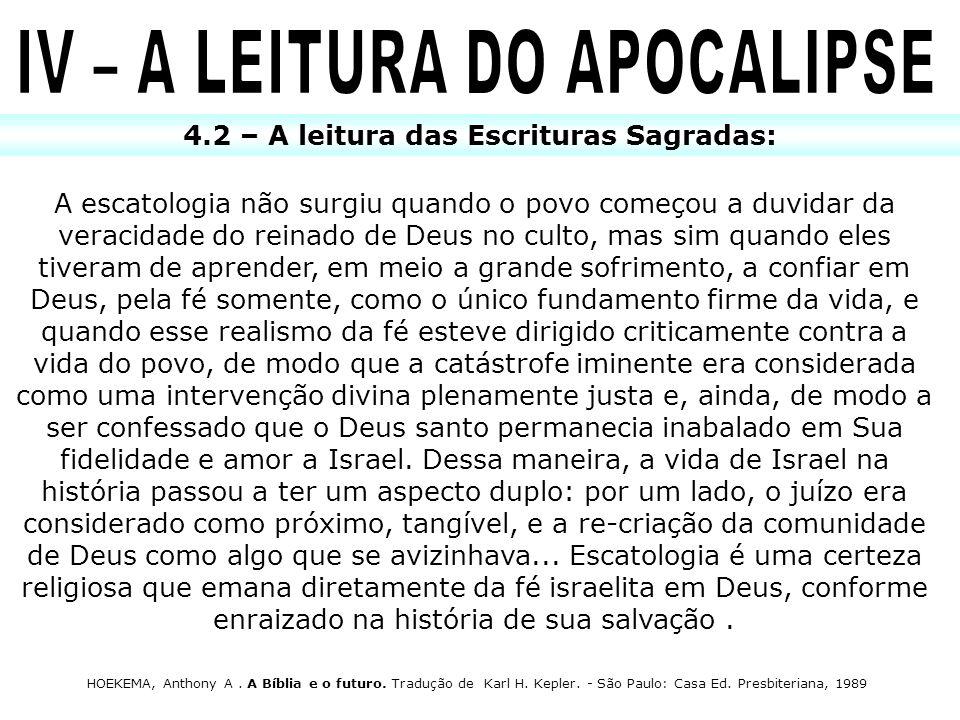4.2 – A leitura das Escrituras Sagradas: A escatologia não surgiu quando o povo começou a duvidar da veracidade do reinado de Deus no culto, mas sim q