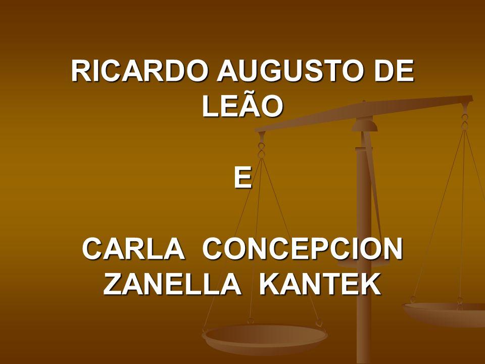 RICARDO AUGUSTO DE LEÃO E CARLA CONCEPCION ZANELLA KANTEK