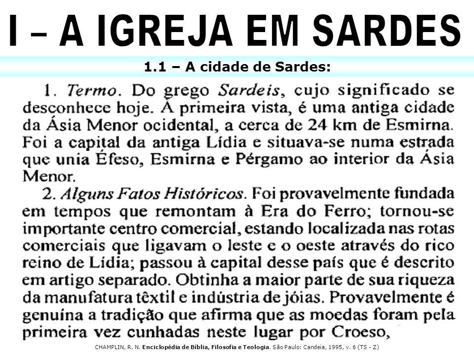 1.1 – A cidade de Sardes: CHAMPLIN, R. N. Enciclopédia de Bíblia, Filosofia e Teologia. São Paulo: Candeia, 1995, v. 6 (TS - Z)