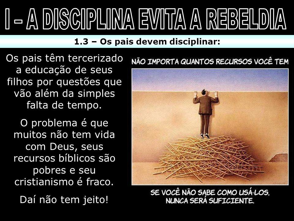 2.1 – Filhos que não ouviram seus pais: Há, pelo menos, três casos clássicos de filhos rebeldes: 1 – Caim.