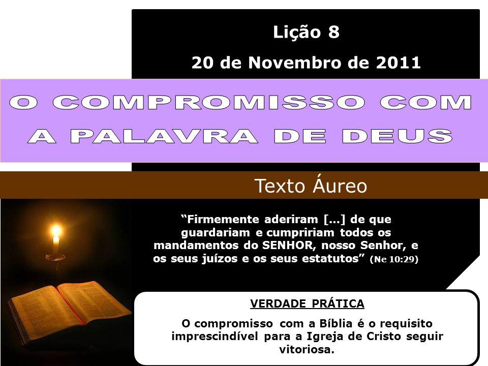 Lição 8 20 de Novembro de 2011 Firmemente aderiram […] de que guardariam e cumpririam todos os mandamentos do SENHOR, nosso Senhor, e os seus juízos e