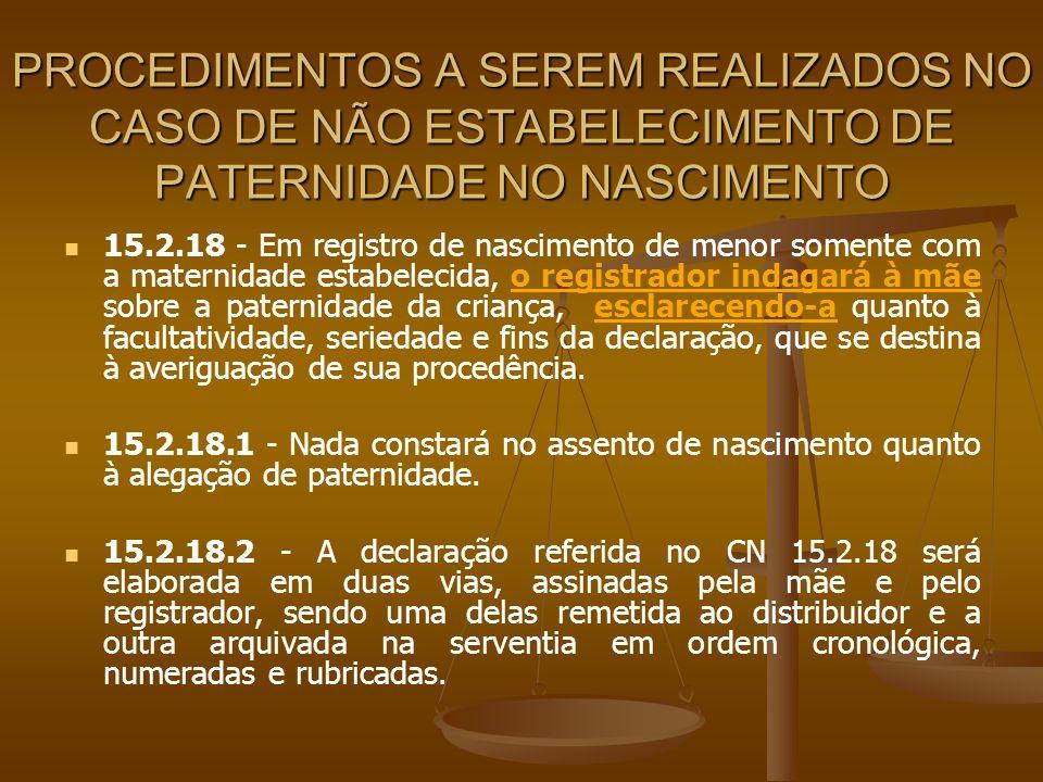 PROCEDIMENTOS A SEREM REALIZADOS NO CASO DE NÃO ESTABELECIMENTO DE PATERNIDADE NO NASCIMENTO 15.2.18 - Em registro de nascimento de menor somente com