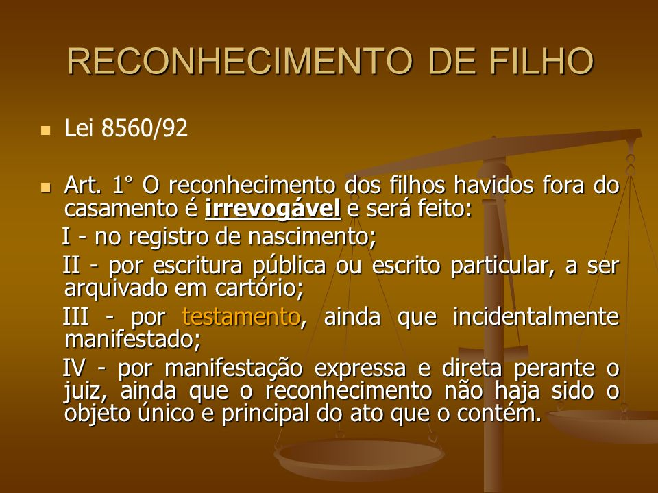 RECONHECIMENTO DE FILHO Código Civil Código Civil Art.