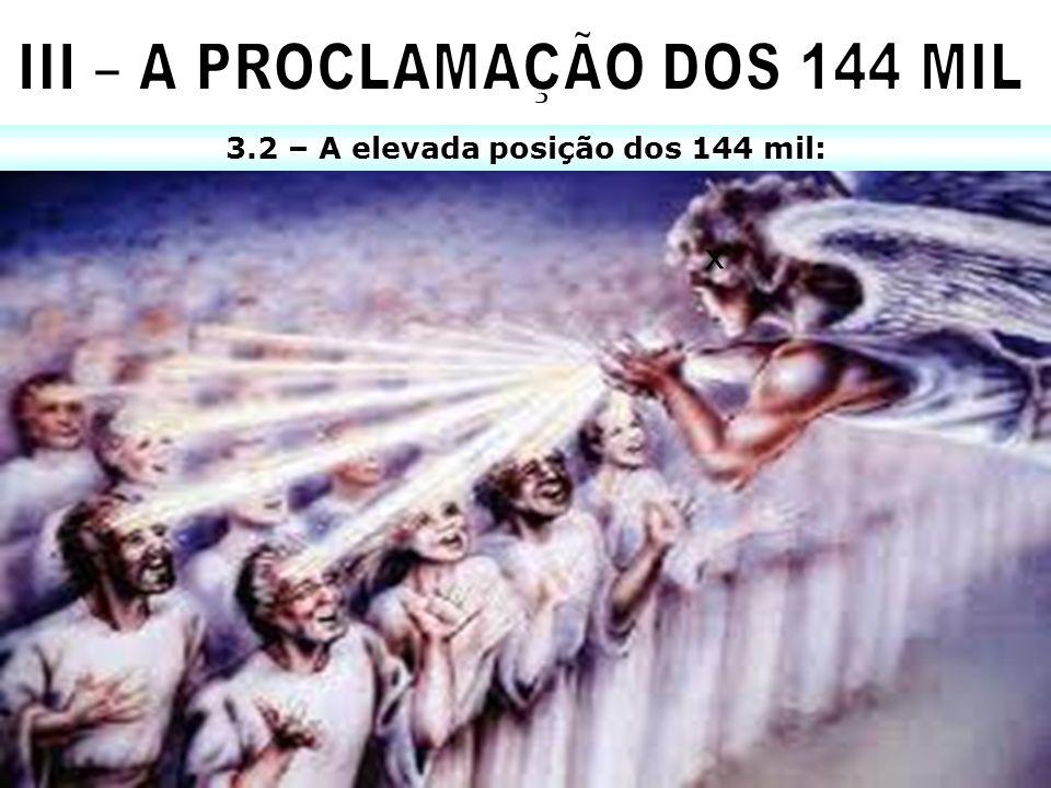 3.2 – A elevada posição dos 144 mil: x