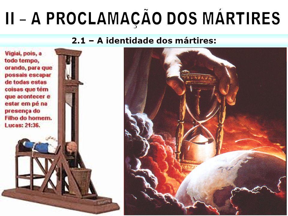 2.1 – A identidade dos mártires: