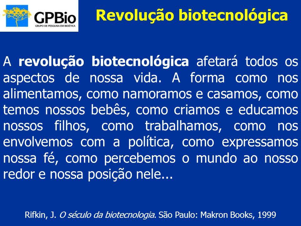 A revolução biotecnológica afetará todos os aspectos de nossa vida. A forma como nos alimentamos, como namoramos e casamos, como temos nossos bebês, c