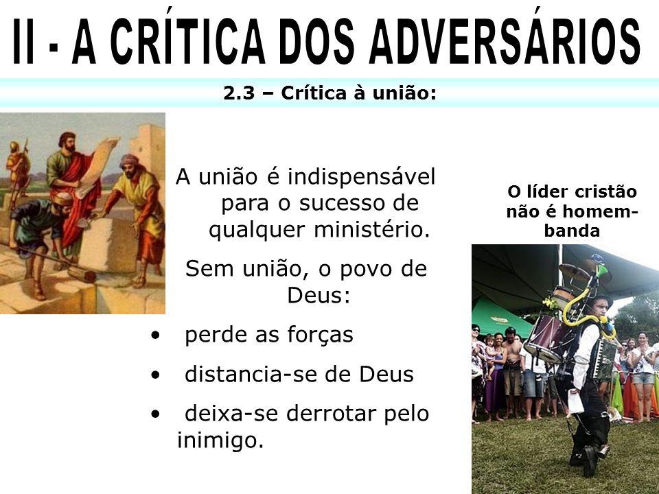 A união é indispensável para o sucesso de qualquer ministério. Sem união, o povo de Deus: perde as forças distancia-se de Deus deixa-se derrotar pelo