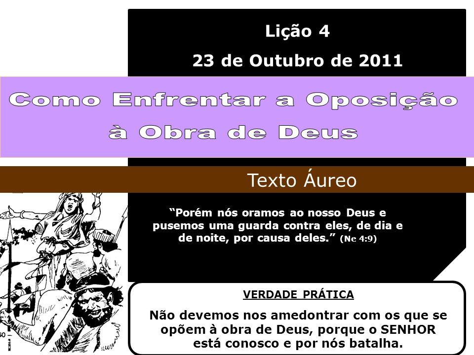 Esboço da Lição: 3 – A GUERRA CONTRA OS EDIFICADORES 2 – A CRÍTICA DOS ADVERSÁRIOS 1 – OPOSIÇÃO FERRENHA
