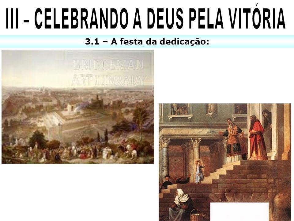 3.1 – A festa da dedicação: