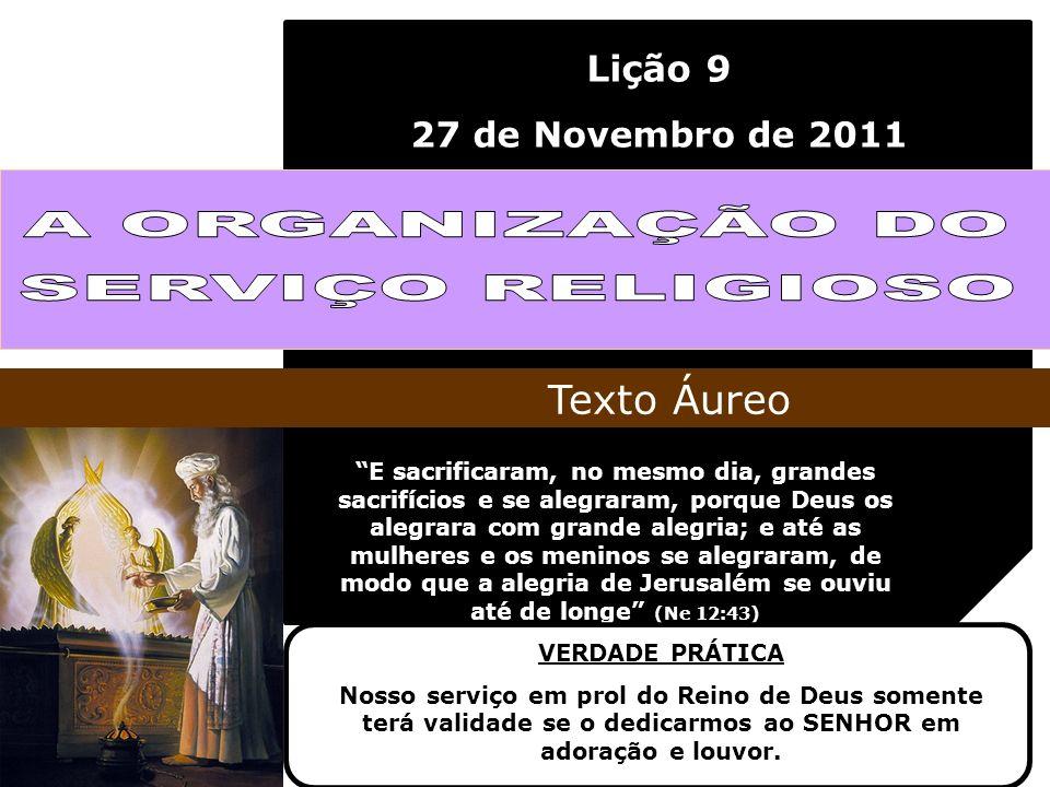 Lição 9 27 de Novembro de 2011 E sacrificaram, no mesmo dia, grandes sacrifícios e se alegraram, porque Deus os alegrara com grande alegria; e até as