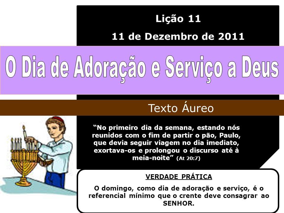 Lição 11 11 de Dezembro de 2011 No primeiro dia da semana, estando nós reunidos com o fim de partir o pão, Paulo, que devia seguir viagem no dia imedi