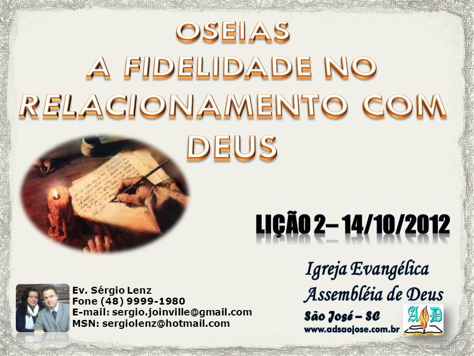 Ev. Sérgio Lenz Fone (48) 9999-1980 E-mail: sergio.joinville@gmail.com MSN: sergiolenz@hotmail.com