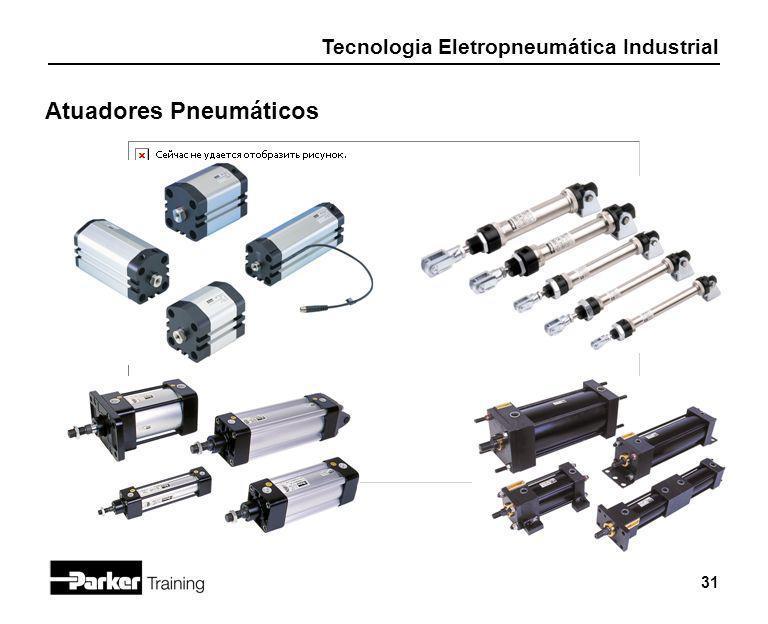 Tecnologia Eletropneumática Industrial 31 Atuadores Pneumáticos